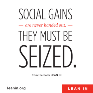 Seize and offer the chance to Lean In.